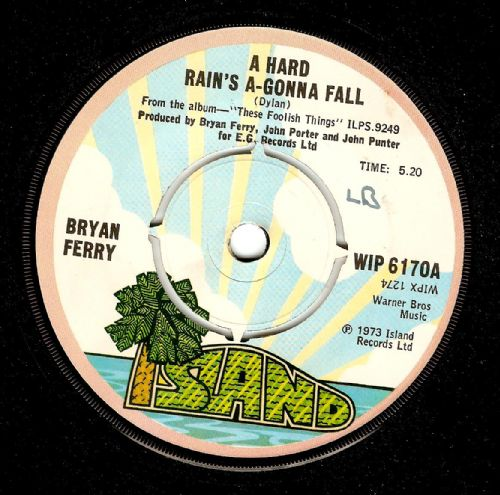 BRYAN FERRY A Hard Rain's A-Gonna Fall Vinyl Record 7 Inch Island 1973